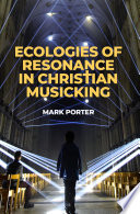 Ecologies of Resonance in Christian Musicking