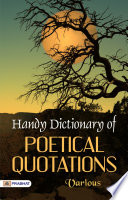 Handy Dictionary of Poetical Quotations Book