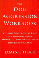 The Dog Aggression Workbook  3rd Edition