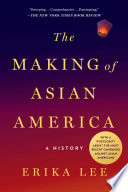 Read OnlineThe Making of Asian AmericaFull Book