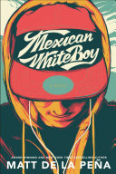 Mexican Whiteboy Matt de la Peña Cover