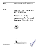 Adults With Severe Disabilities  : Federal and State Approaches for Personal Care and Other Services