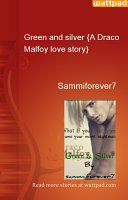 Green and silver {A Draco Malfoy love story}