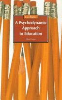 A Psychodynamic Approach to Education