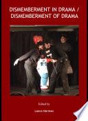 Dismemberment in Drama   Dismemberment of Drama