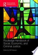 Routledge Handbook Of Social Economic And Criminal Justice