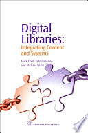 Digital Libraries  : Integrating Content and Systems