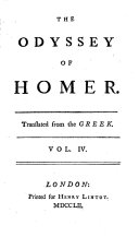 The Iliad of Homer  Translated by Alexander Pope  Esq   The Odyssey of Homer  Translated from the Greek  by Pope  W  Broome and E  Fenton   Homer s Battle of the Frogs and Mice  By Mr Archdeacon Parnel  Corrected by Mr Pope