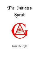 The Initiates Speak V