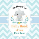 The Story of You Baby Book of Your First Year