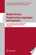 Model-Driven Engineering Languages and Systems  : 16th International Conference, MODELS 2013, Miami, FL, USA, September 29 – October 4, 2013. Proceedings