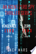 Agent Zero Spy Thriller Bundle  Vengeance Zero   10  and Zero Zero   11