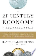 The 21st Century Economy  A Beginner s Guide