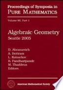 Algebraic Geometry, Seattle 2005