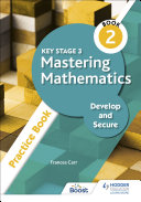 Key Stage 3 Mastering Mathematics Develop and Secure Practice Book 2