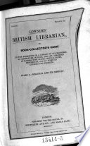 British Librarian Or Book Collectors Guide To The Formation Of A Library In All Branches Of Literature Etc