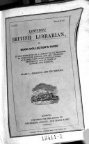 British Librarian, Or Book-collectors Guide to the Formation of a Library in All Branches of Literature (etc.)