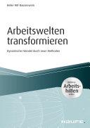 Arbeitswelten transformieren - inkl. Arbeitshilfen online Pdf/ePub eBook