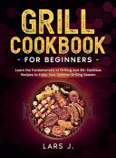 Grill Cookbook For Beginners