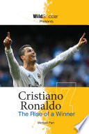 Cristiano Ronaldo - The Rise of a Winner