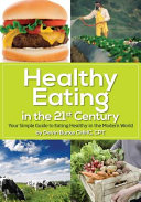 Healthy Eating in the 21st Century Book PDF