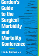 Gordon s Guide to the Surgical Morbidity and Mortality Conference