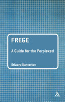 Frege  A Guide for the Perplexed