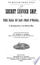The Secret Service Ship, Or, The Fall of the Castle San Juan D'Ulloa