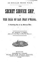 The Secret Service Ship, Or, The Fall of the Castle San Juan D'Ulloa