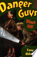 Danger Guys Blast Off