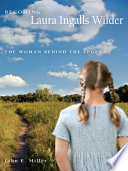 Becoming Laura Ingalls Wilder