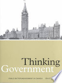 Thinking Government  : Ideas, Policies, Institutions, and Public-sector Management in Canada