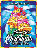 Stained Glass Christmas Coloring Book