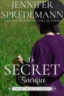 Pdf A Secret Sacrifice (Amish Secrets #5) Telecharger