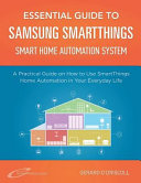 Essential Guide To Samsung Smartthings Smart Home Automation System Book PDF