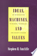 Ideas  Machines  and Values
