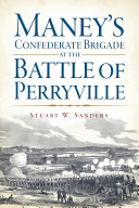 Maney s Confederate Brigade at the Battle of Perryville