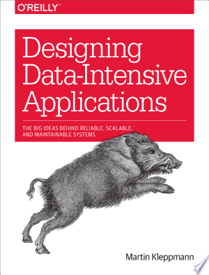 Download Designing Data-Intensive Applications Free Books - Dlebooks.net