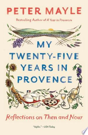 Download My Twenty-Five Years in Provence Free Books - Books