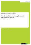 The Divine Matrix by Gregg Braden  A Critical Book Analysis