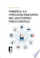 Fabbrica 4.0: i processi innovativi nel Multiverso fisicodigitale
