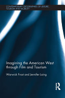 Imagining the American West through Film and Tourism