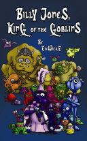 Billy Jones  King of the Goblins