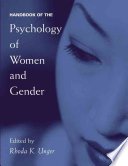 """Handbook of the Psychology of Women and Gender"" by Rhoda K. Unger"