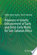 Advances in Genetic Enhancement of Early and Extra Early Maize for Sub Saharan Africa