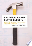 Broken Buildings Busted Budgets