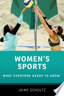 """Women's Sports: What Everyone Needs to Know®"" by Jaime Schultz"