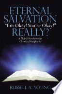 Eternal Salvation    I   M Okay  You   Re Okay     Really