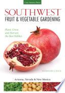 Southwest Fruit Vegetable Gardening