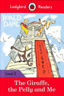 Pdf Roald Dahl: the Giraffe, the Pelly and Me - Ladybird Readers Level 3